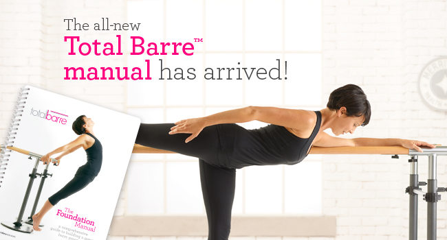 Total Barre Manual Has Arrived!