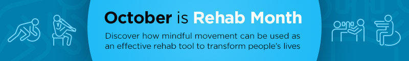 October is Rehab Month
