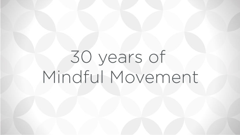 30 Years of Mindful Movement